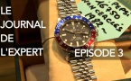 Le journal de l'expert Rolex | Episode 3
